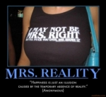 reality-life-time-woman-t-shirt-fun-quote-mrs-right-happynes-demotivational-poster-1253441553